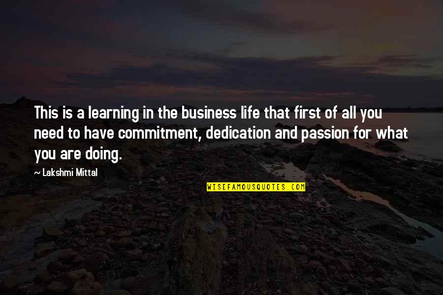 Learning And Passion Quotes By Lakshmi Mittal: This is a learning in the business life