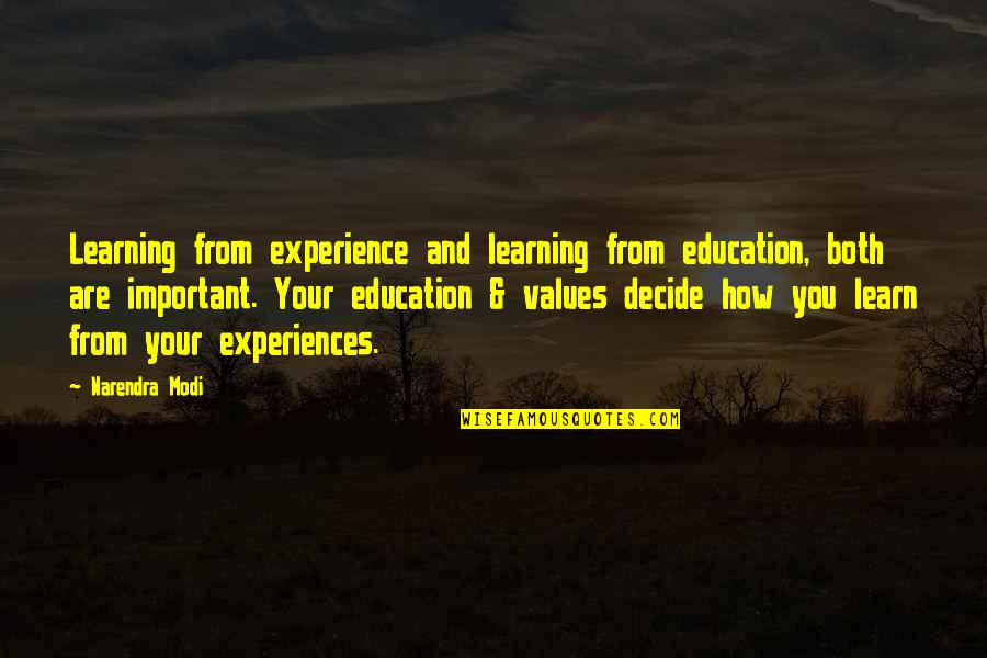 Learning From Experience Quotes By Narendra Modi: Learning from experience and learning from education, both