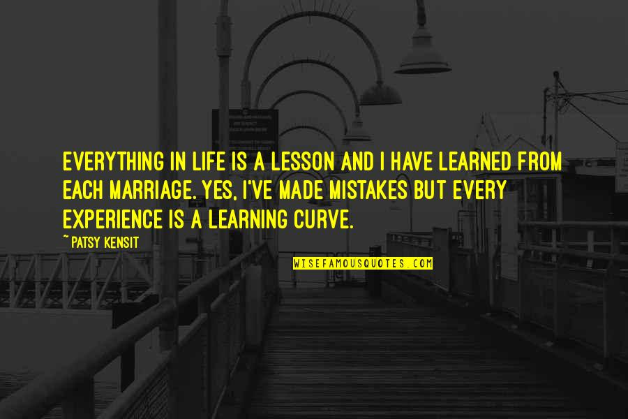 Learning From Experience Quotes By Patsy Kensit: Everything in life is a lesson and I