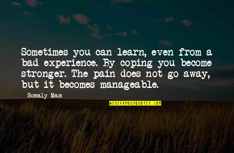 Learning From Experience Quotes By Somaly Mam: Sometimes you can learn, even from a bad