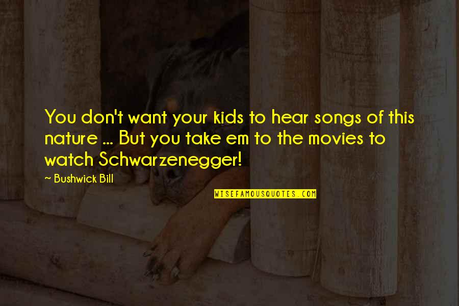 Learning From Failed Relationships Quotes By Bushwick Bill: You don't want your kids to hear songs