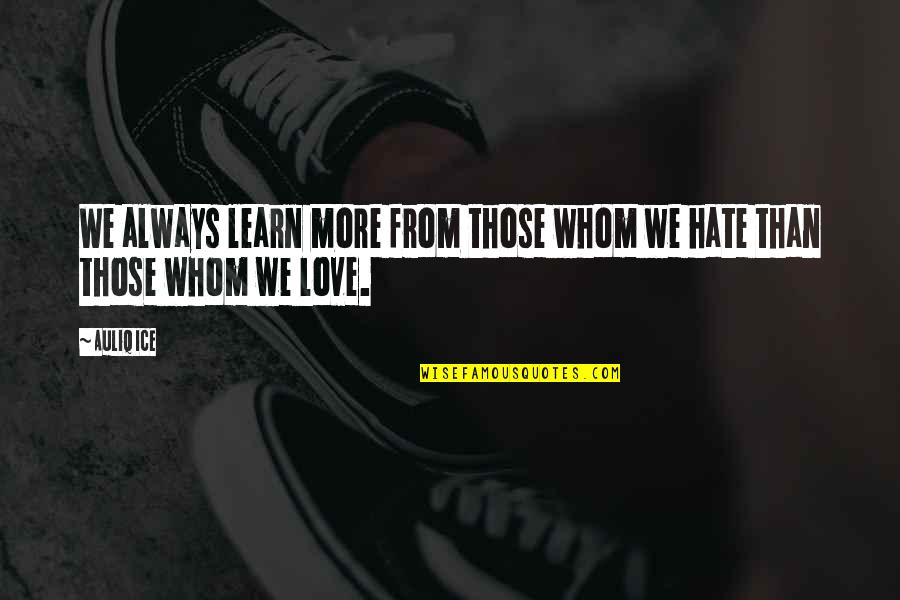 Learning From Love Mistakes Quotes By Auliq Ice: We always learn more from those whom we
