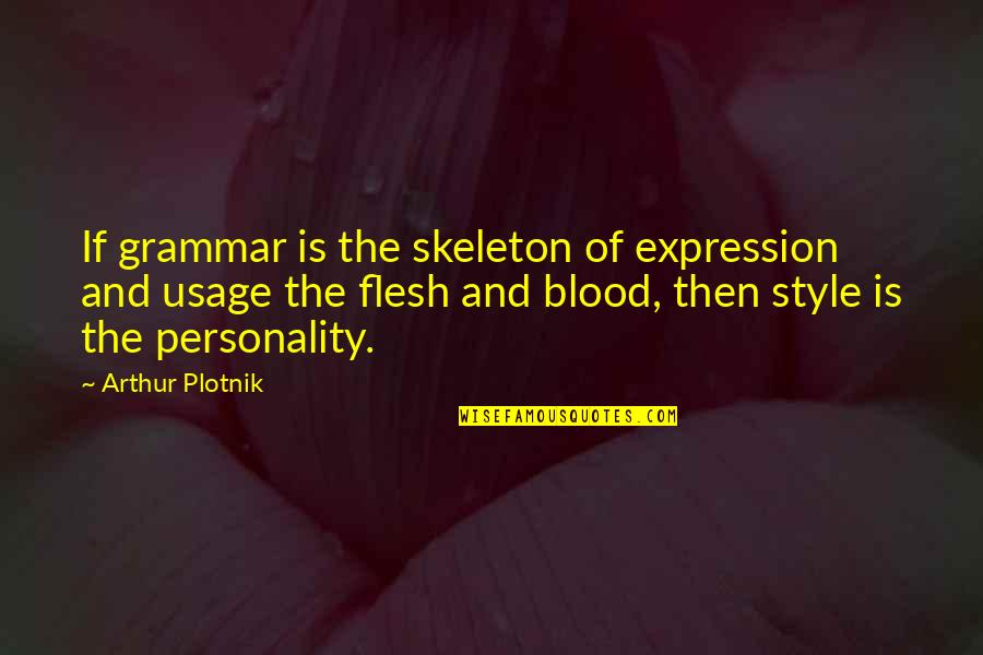 Learning From Mistakes In Business Quotes By Arthur Plotnik: If grammar is the skeleton of expression and