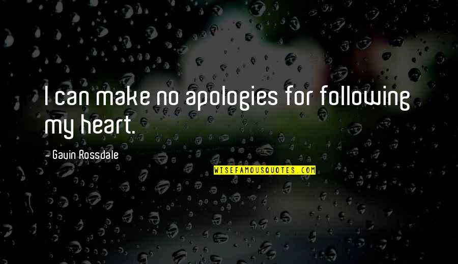 Learning From Mistakes In Business Quotes By Gavin Rossdale: I can make no apologies for following my