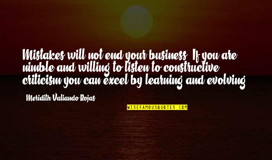Learning From Mistakes In Business Quotes By Meridith Valiando Rojas: Mistakes will not end your business. If you