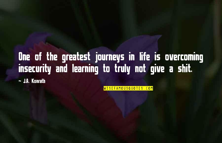 Learning Is Not Quotes By J.A. Konrath: One of the greatest journeys in life is