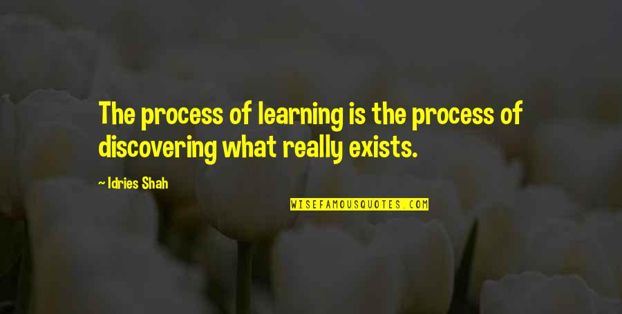 Learning Psychology Quotes By Idries Shah: The process of learning is the process of