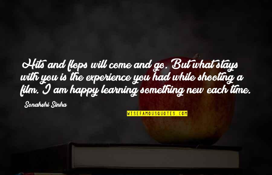 Learning Something New Quotes By Sonakshi Sinha: Hits and flops will come and go. But