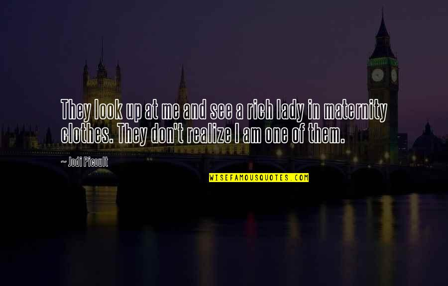 Learning The Hard Way Quotes By Jodi Picoult: They look up at me and see a