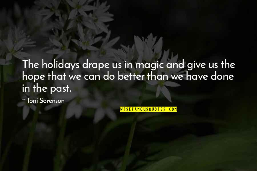 Learning The Hard Way Quotes By Toni Sorenson: The holidays drape us in magic and give