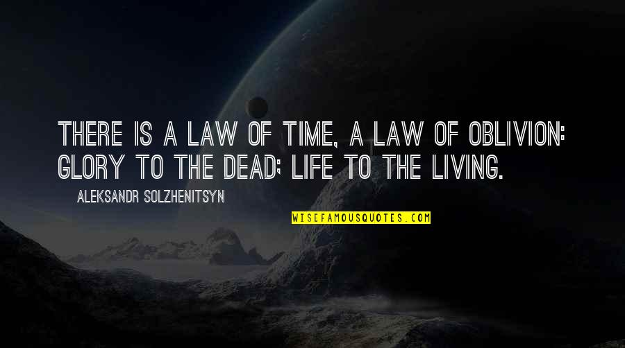 Learning To Think For Yourself Quotes By Aleksandr Solzhenitsyn: There is a law of time, a law
