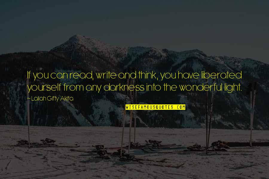 Learning To Think For Yourself Quotes By Lailah Gifty Akita: If you can read, write and think, you