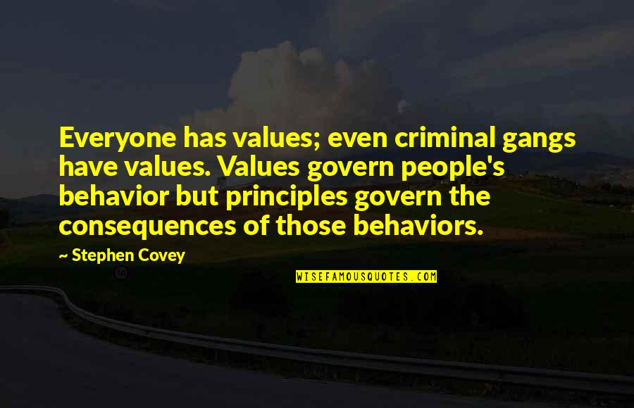 Learning To Trust Again Quotes By Stephen Covey: Everyone has values; even criminal gangs have values.