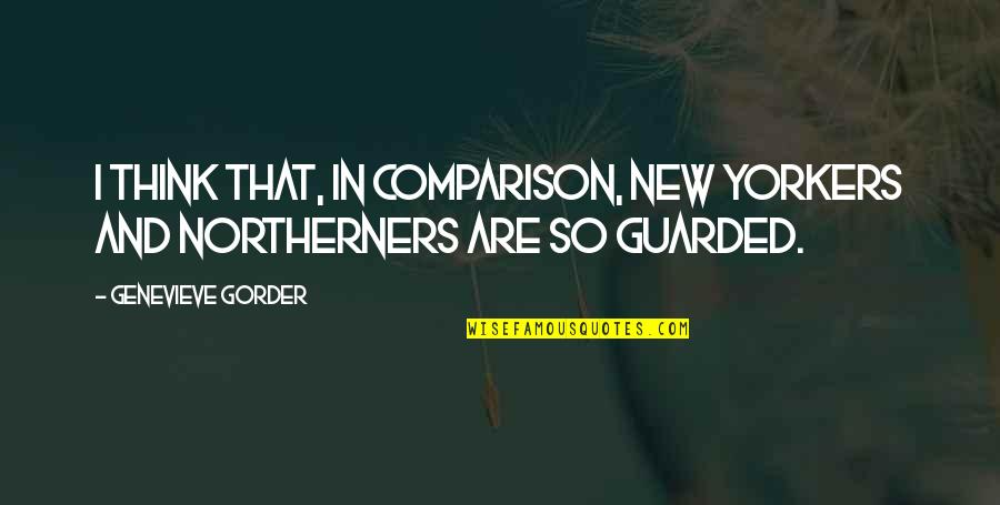 Leather Boots Quotes By Genevieve Gorder: I think that, in comparison, New Yorkers and