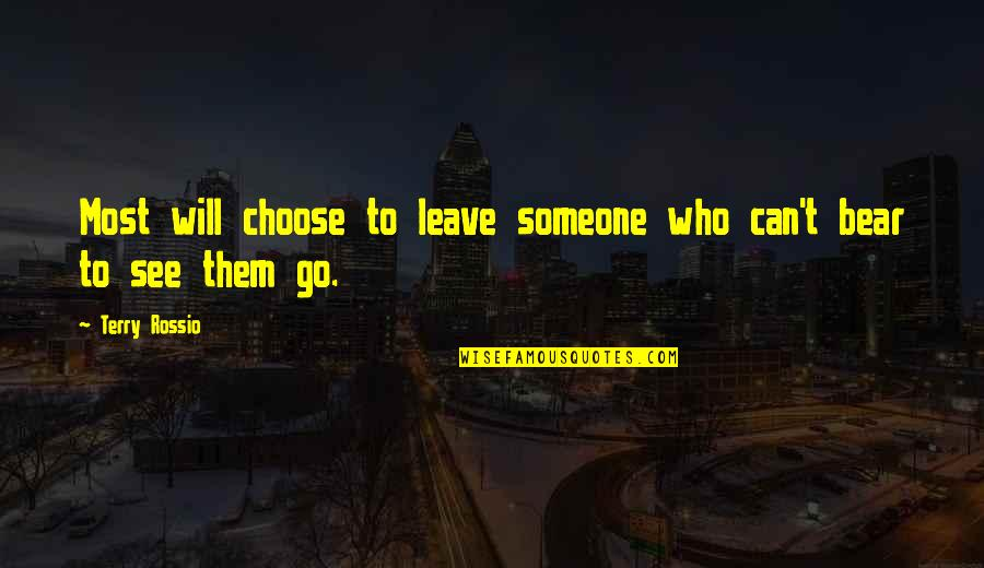 Leave Them Quotes By Terry Rossio: Most will choose to leave someone who can't
