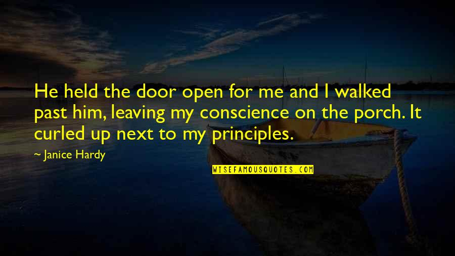 Leaving Him Quotes By Janice Hardy: He held the door open for me and