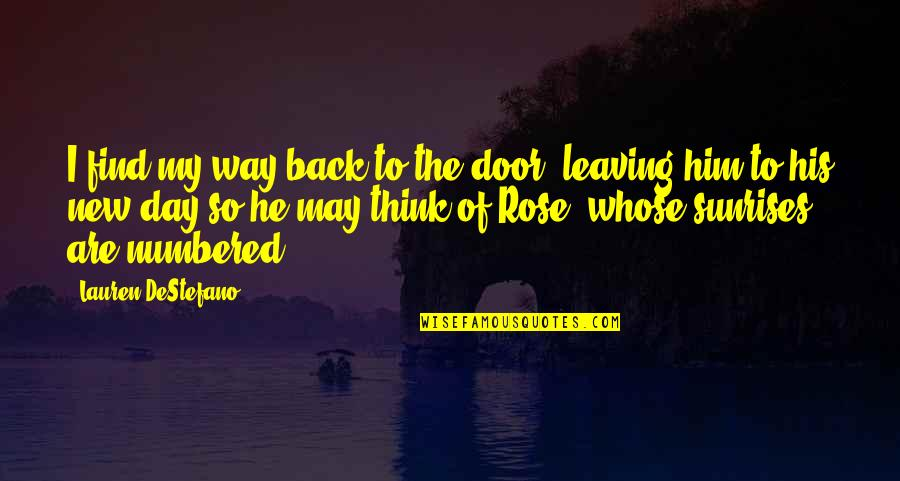 Leaving Him Quotes By Lauren DeStefano: I find my way back to the door,