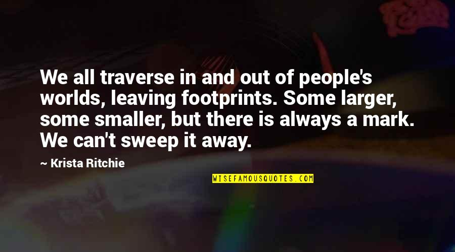 Leaving People Out Quotes By Krista Ritchie: We all traverse in and out of people's