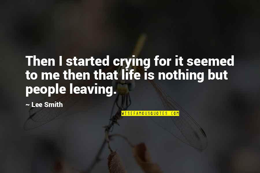 Leaving People Out Quotes By Lee Smith: Then I started crying for it seemed to