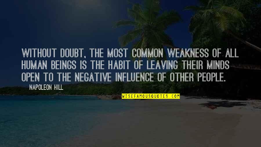 Leaving People Out Quotes By Napoleon Hill: Without doubt, the most common weakness of all