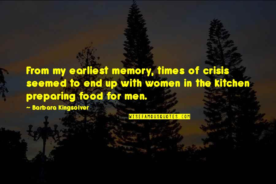 Leaving Something To The Imagination Quotes By Barbara Kingsolver: From my earliest memory, times of crisis seemed