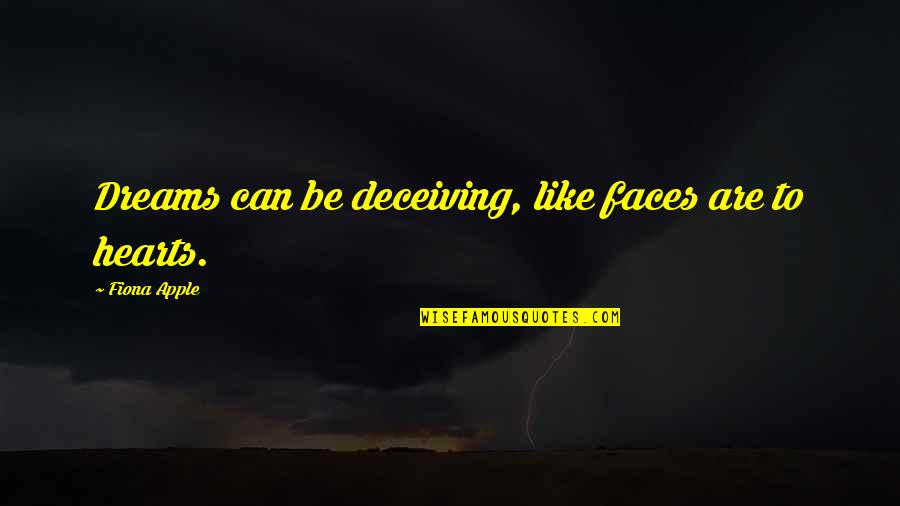 Lebanese Patriotic Quotes By Fiona Apple: Dreams can be deceiving, like faces are to