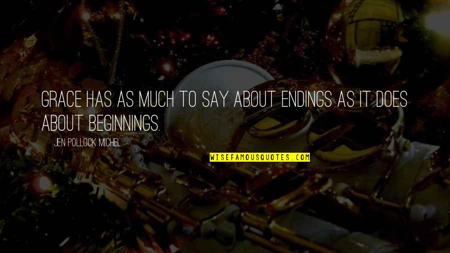 Lebanese Patriotic Quotes By Jen Pollock Michel: Grace has as much to say about endings
