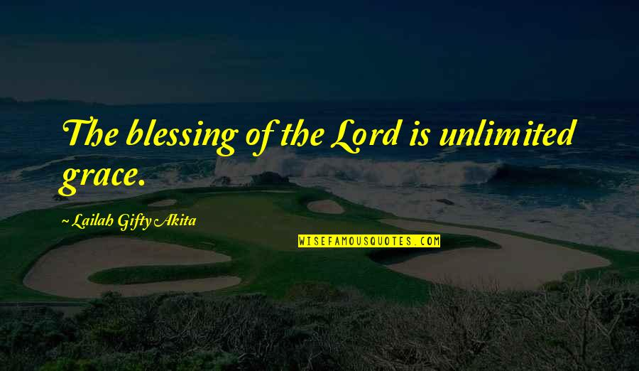 Lebanese Patriotic Quotes By Lailah Gifty Akita: The blessing of the Lord is unlimited grace.