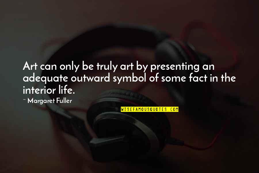 Lebanese Patriotic Quotes By Margaret Fuller: Art can only be truly art by presenting