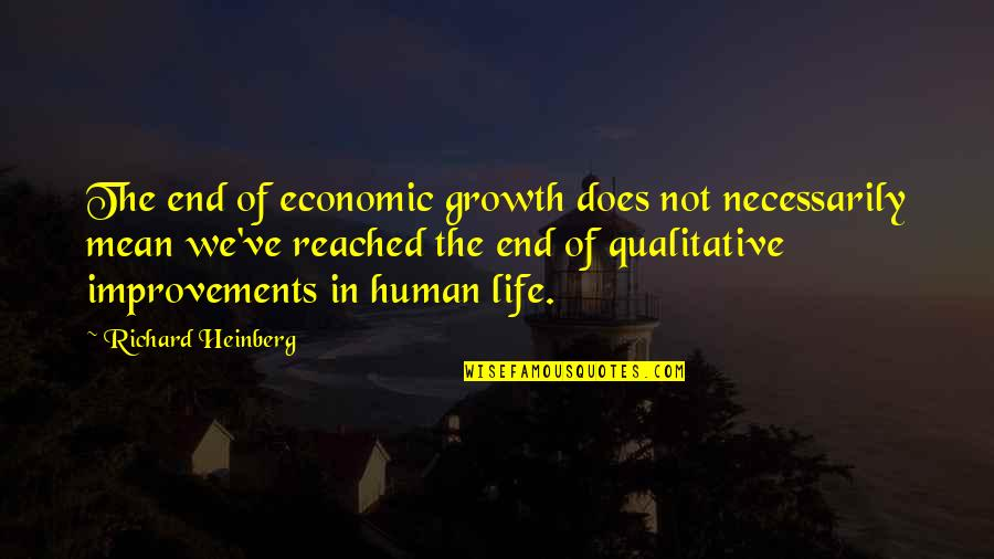 Lebanese Patriotic Quotes By Richard Heinberg: The end of economic growth does not necessarily
