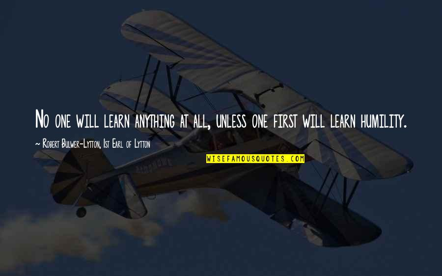 Lebanese Patriotic Quotes By Robert Bulwer-Lytton, 1st Earl Of Lytton: No one will learn anything at all, unless