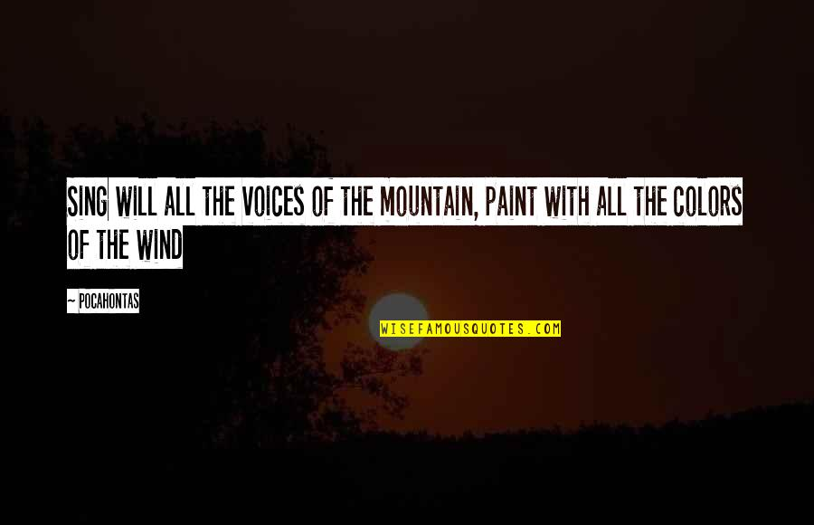 Lebanon Independence Quotes By Pocahontas: Sing will all the voices of the mountain,