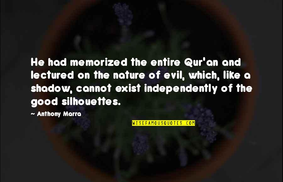 Lectured Quotes By Anthony Marra: He had memorized the entire Qur'an and lectured