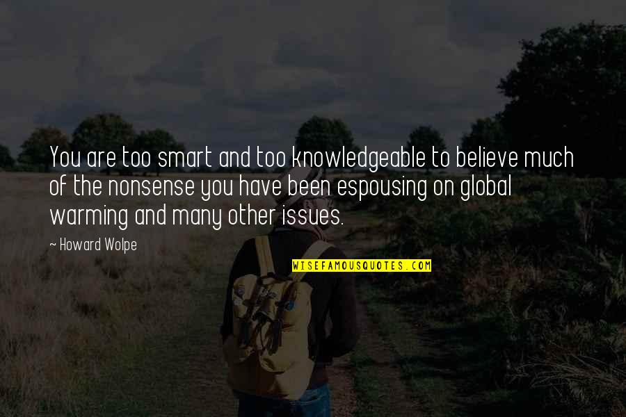 Lectured Quotes By Howard Wolpe: You are too smart and too knowledgeable to