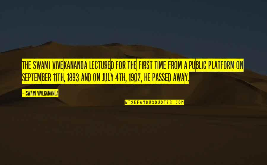 Lectured Quotes By Swami Vivekananda: The Swami Vivekananda lectured for the first time
