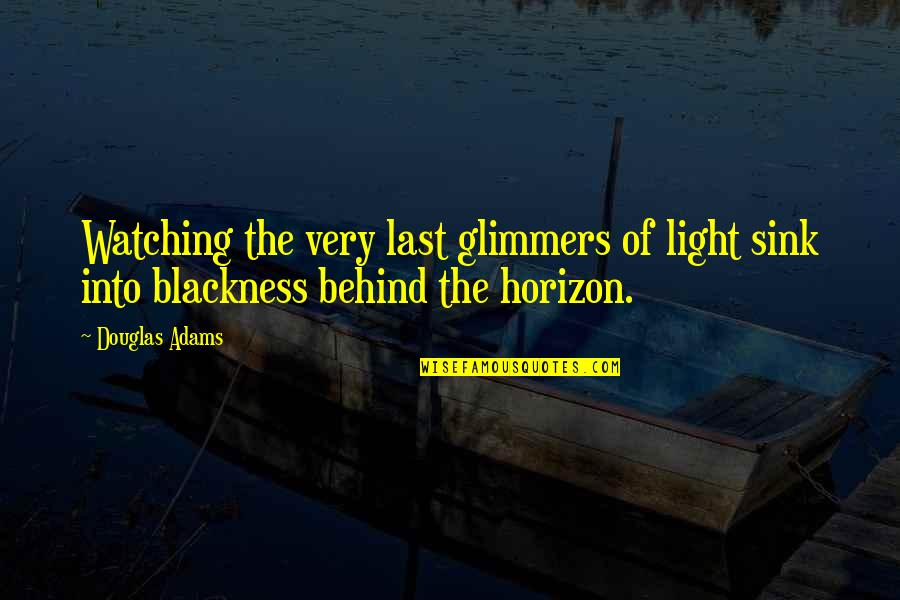 Lee Brice Lyric Quotes By Douglas Adams: Watching the very last glimmers of light sink