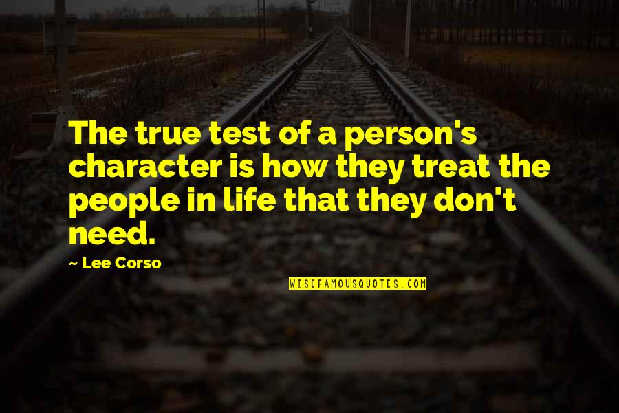 Lee Corso Quotes By Lee Corso: The true test of a person's character is