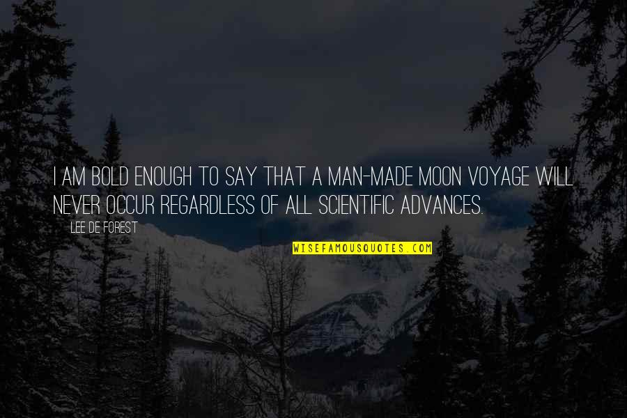 Lee De Forest Quotes By Lee De Forest: I am bold enough to say that a