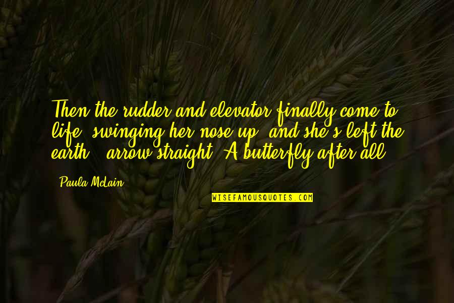 Lee Evan Quotes By Paula McLain: Then the rudder and elevator finally come to