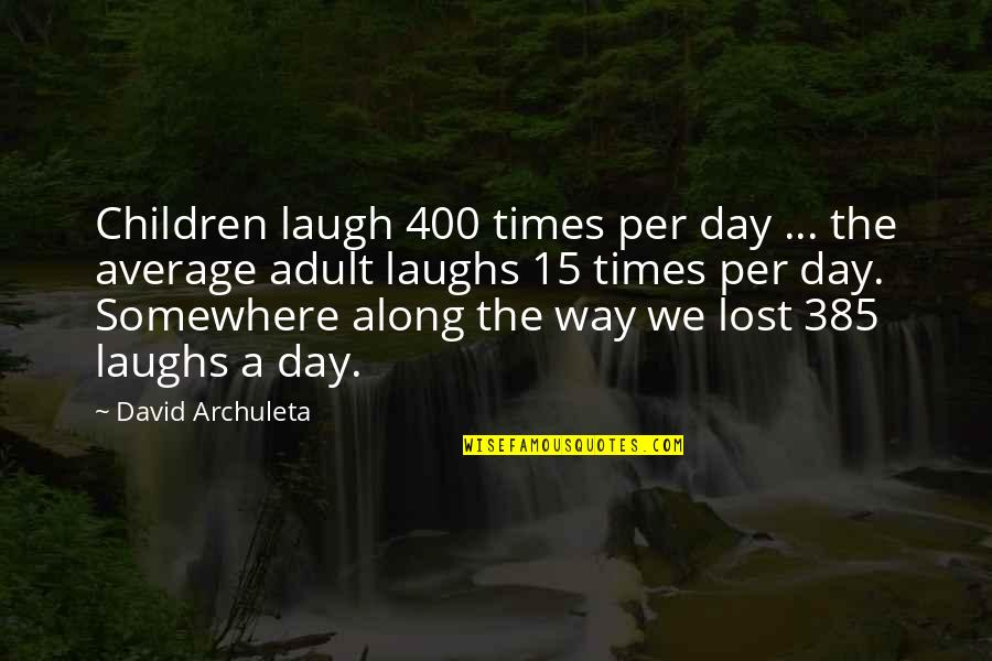 Lee Iacocca Chrysler Quotes By David Archuleta: Children laugh 400 times per day ... the