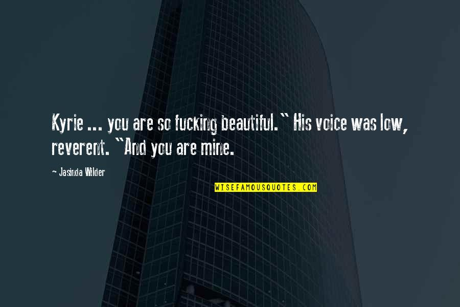 """Lee Iacocca Chrysler Quotes By Jasinda Wilder: Kyrie ... you are so fucking beautiful."""" His"""