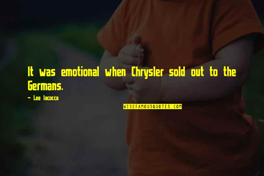 Lee Iacocca Chrysler Quotes By Lee Iacocca: It was emotional when Chrysler sold out to