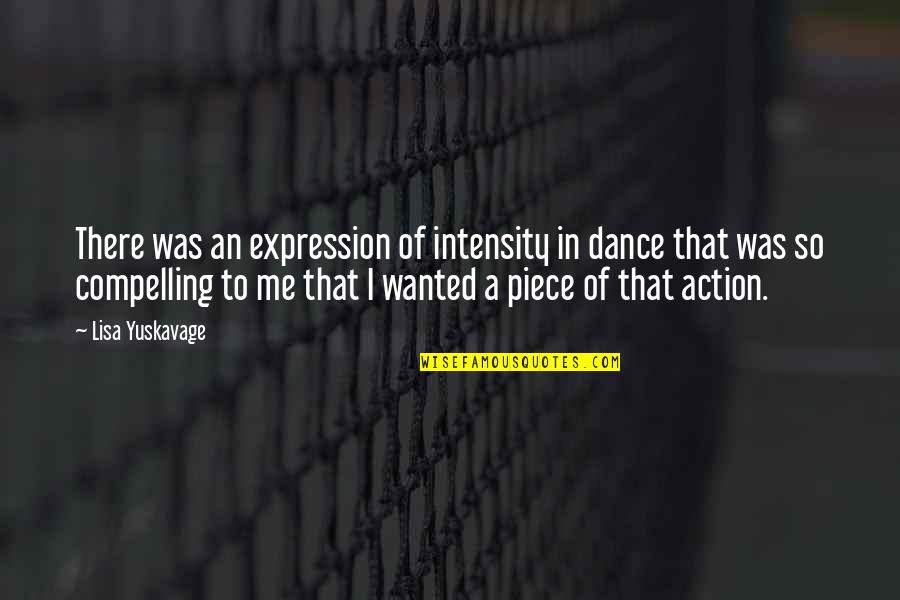 Lee Jordan Quidditch Quotes By Lisa Yuskavage: There was an expression of intensity in dance