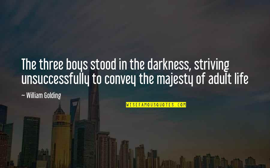 Lee Jordan Quidditch Quotes By William Golding: The three boys stood in the darkness, striving