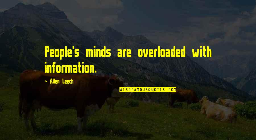 Leech's Quotes By Allen Leech: People's minds are overloaded with information.