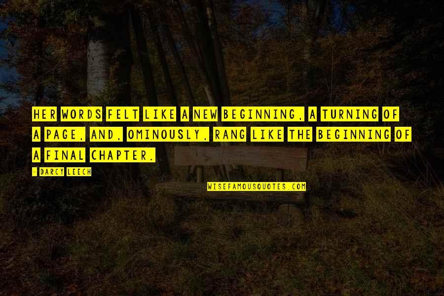 Leech's Quotes By Darcy Leech: Her words felt like a new beginning, a