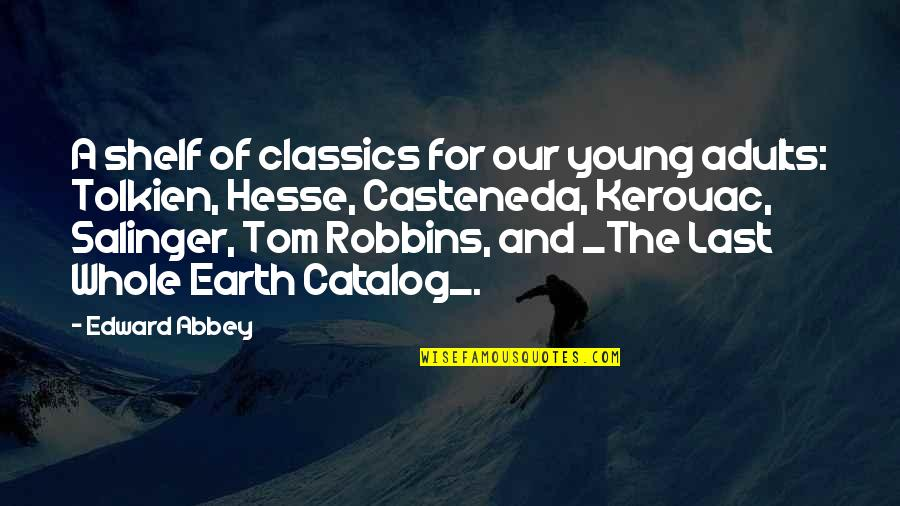 Left Alone By Lover Quotes By Edward Abbey: A shelf of classics for our young adults: