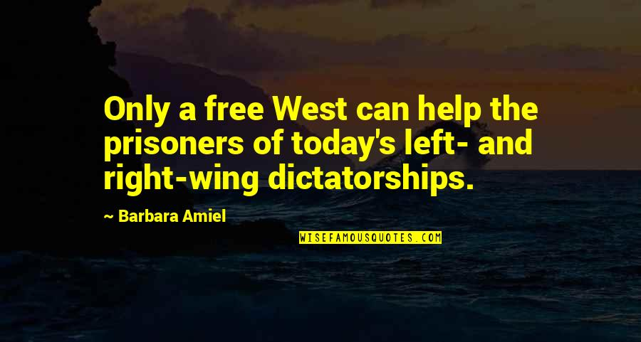 Left Wing Right Wing Quotes By Barbara Amiel: Only a free West can help the prisoners
