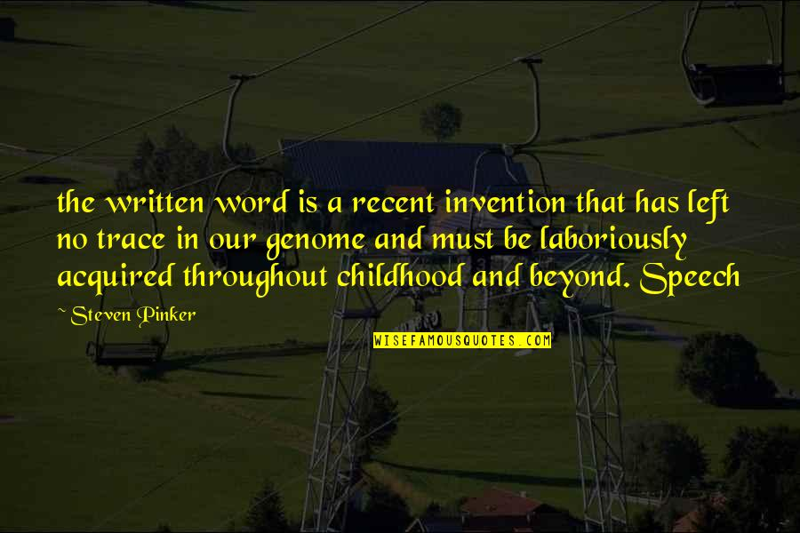 Left Without A Word Quotes By Steven Pinker: the written word is a recent invention that