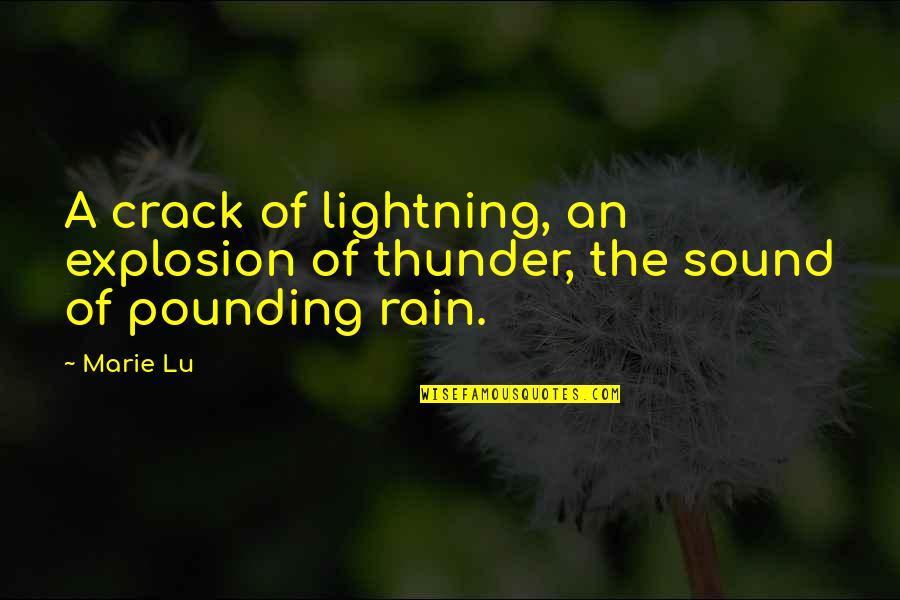 Legend Marie Lu Day Quotes By Marie Lu: A crack of lightning, an explosion of thunder,